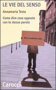 Annamaria Testa: Le vie del Senso, Carocci, 2004