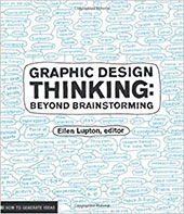 Graphic Design Thinking: Beyond Brainstorming Book Cover