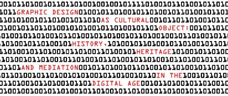 Graphic Design as Cultural Object: History, heritage and mediation in the digital age